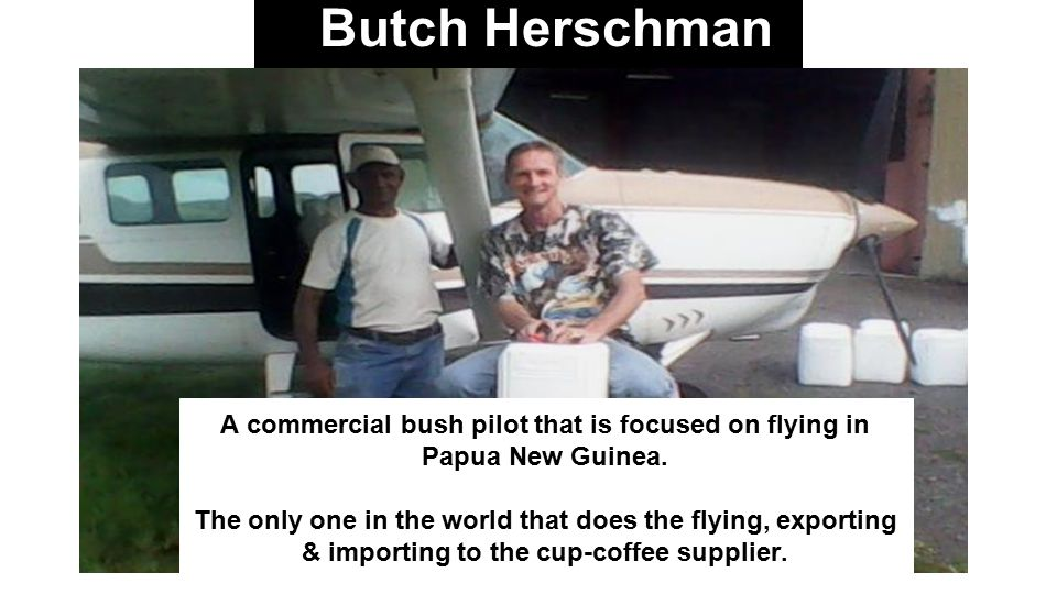 A commercial bush pilot that is focused on flying in Papua New Guinea.