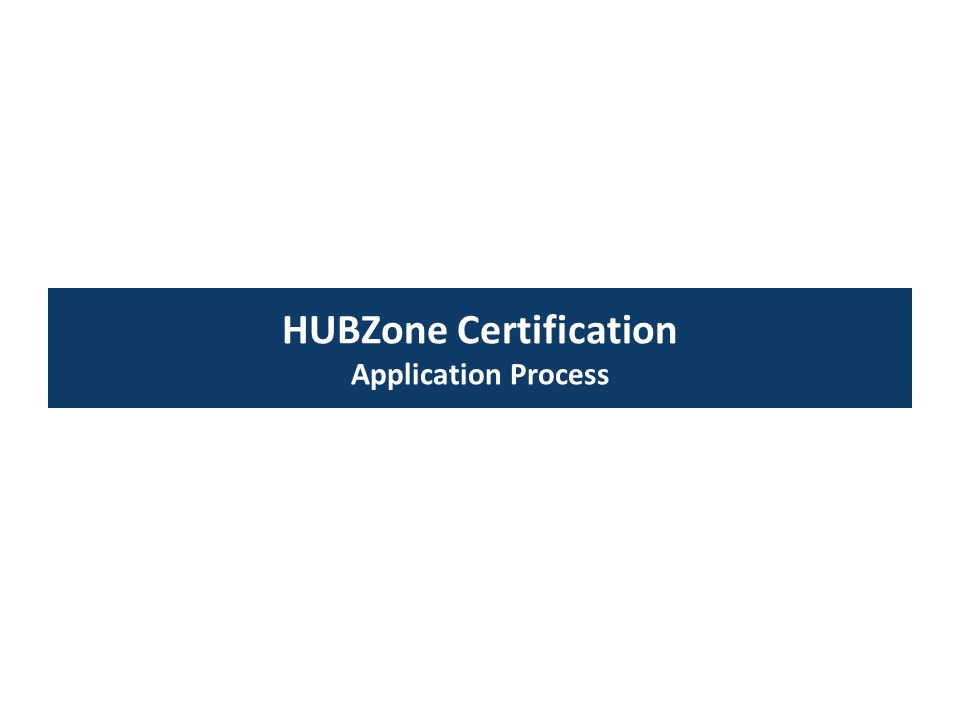 HUBZone Certification Application Process