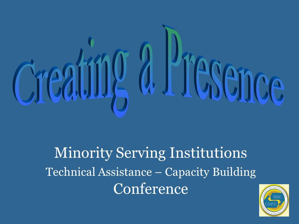 Minority Serving Institutions Technical Assistance – Capacity Building Conference