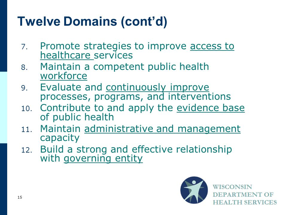 Twelve Domains (cont'd) 7.Promote strategies to improve access to healthcare services 8.