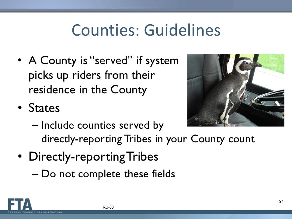 "Counties: Guidelines A County is ""served"" if system picks up riders from their residence in the County States – Include counties served by directly-re"