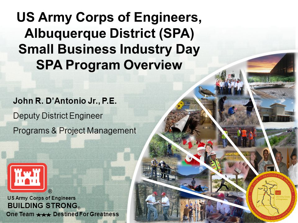 One Team Destined For Greatness US Army Corps of Engineers BUILDING STRONG ® John R.
