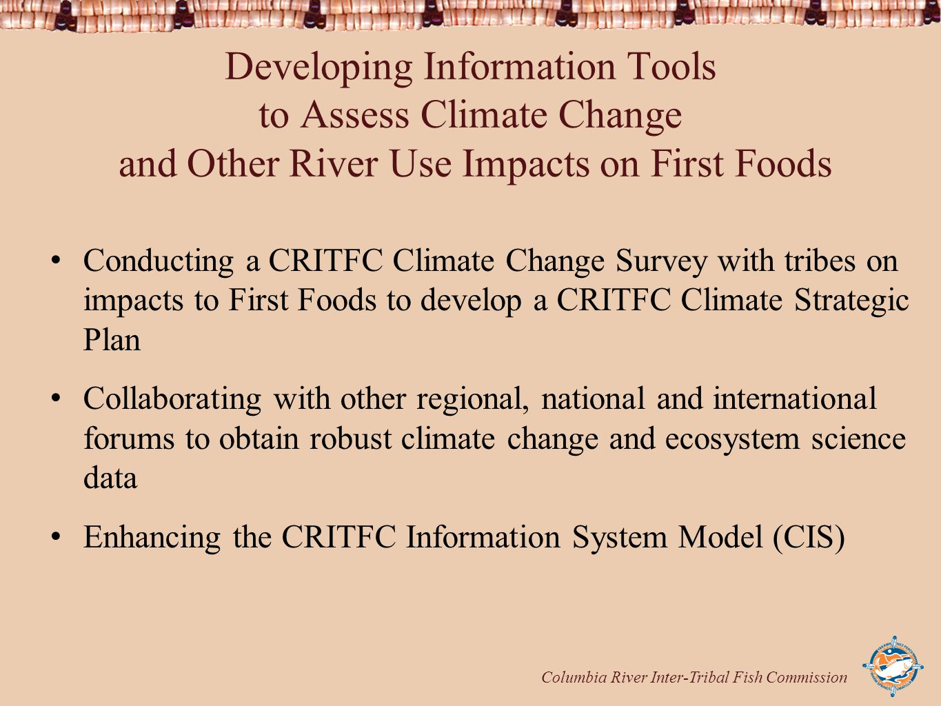 Columbia River Inter-Tribal Fish Commission Developing Information Tools to Assess Climate Change and Other River Use Impacts on First Foods Conductin