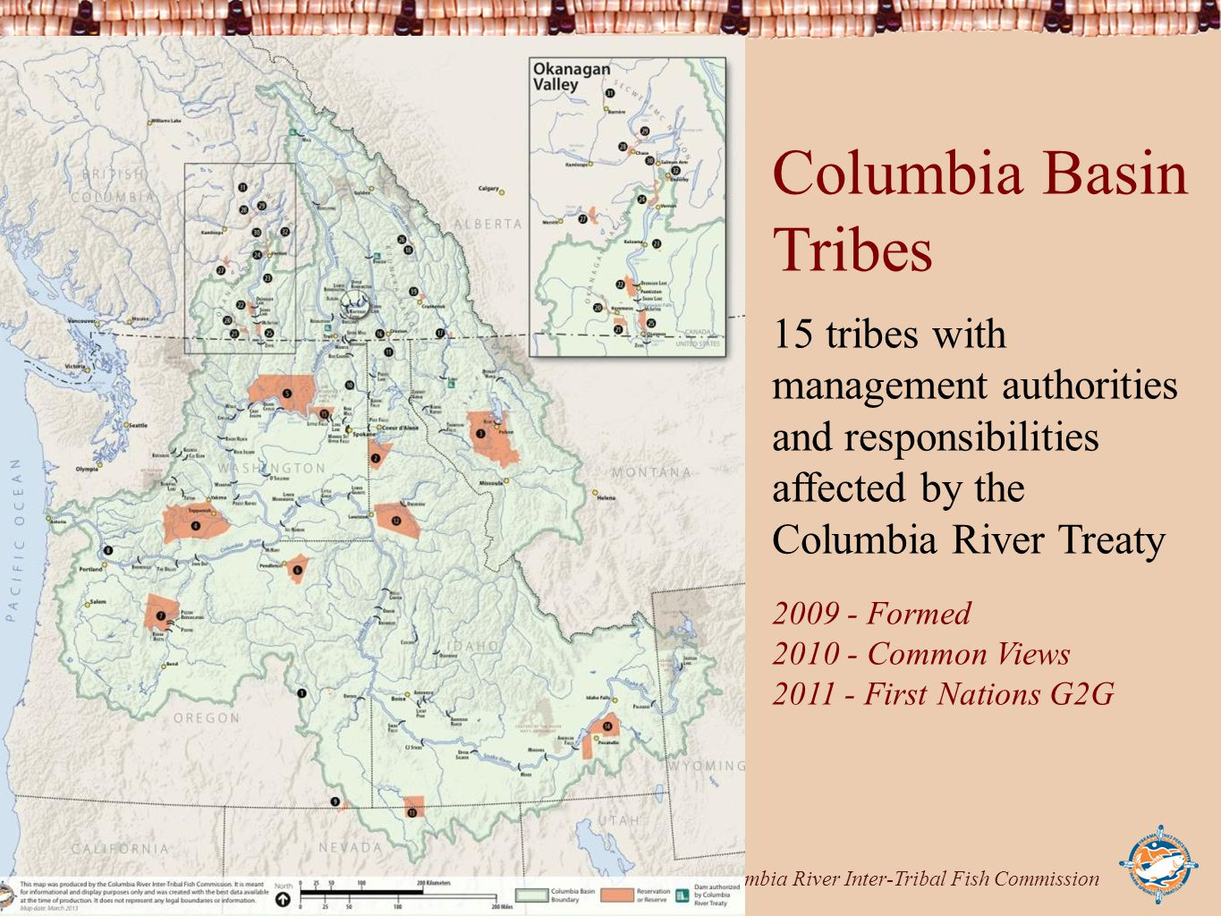 Columbia River Inter-Tribal Fish Commission Columbia Basin Tribes 15 tribes with management authorities and responsibilities affected by the Columbia