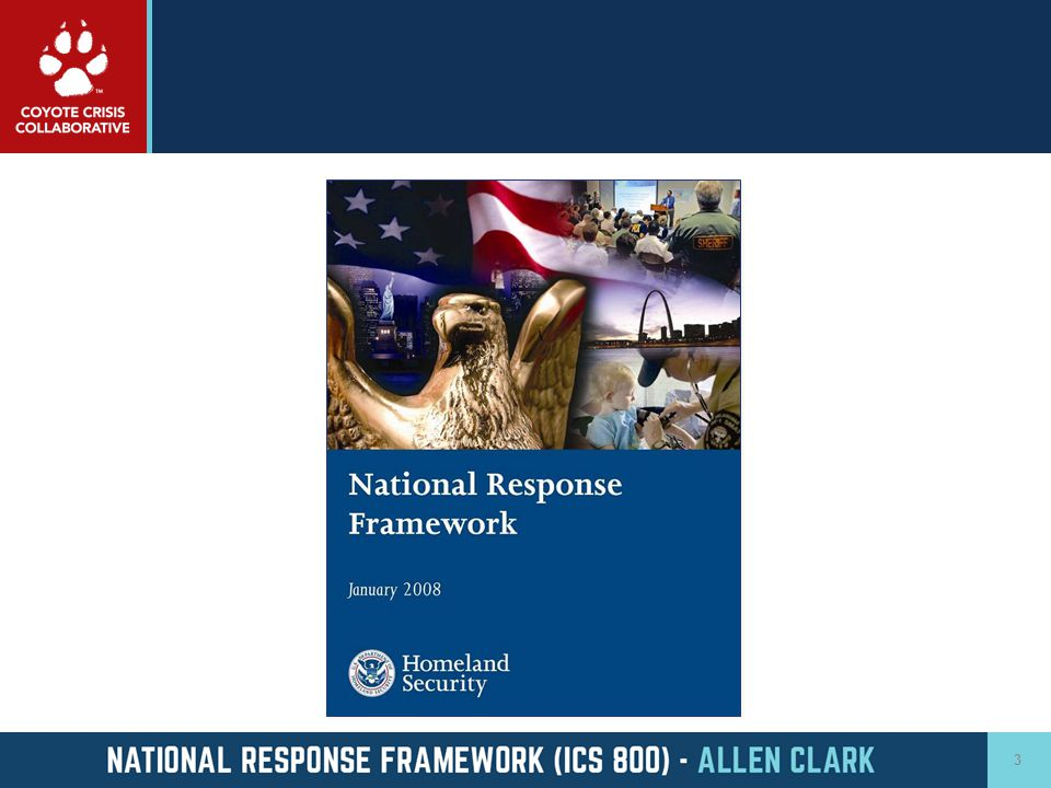 National Incident Management System Provides a comprehensive framework to ensure that responders from across the country are organized, trained, and equipped in a manner that allows them to work together seamlessly.
