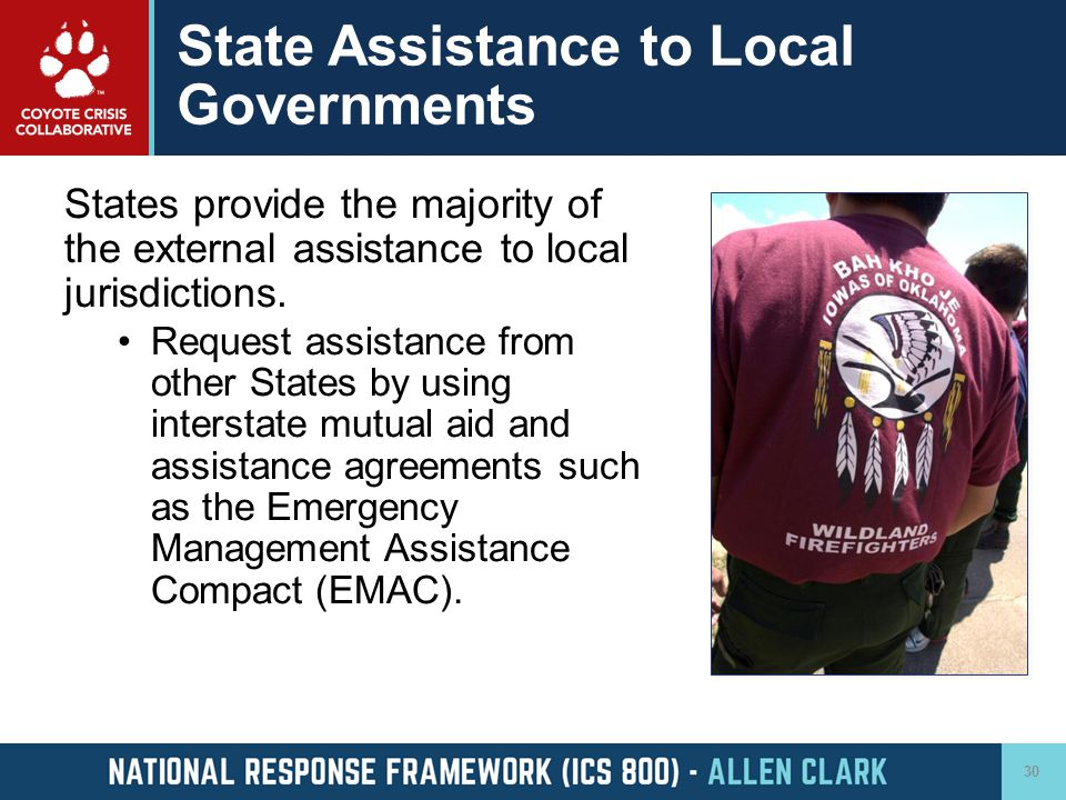 State Assistance to Local Governments States provide the majority of the external assistance to local jurisdictions. Request assistance from other Sta