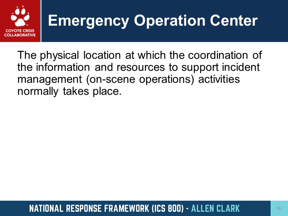 Emergency Operation Center The physical location at which the coordination of the information and resources to support incident management (on-scene o