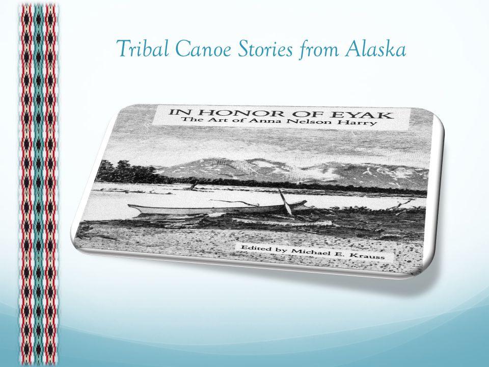 Tribal Canoe Stories from Alaska