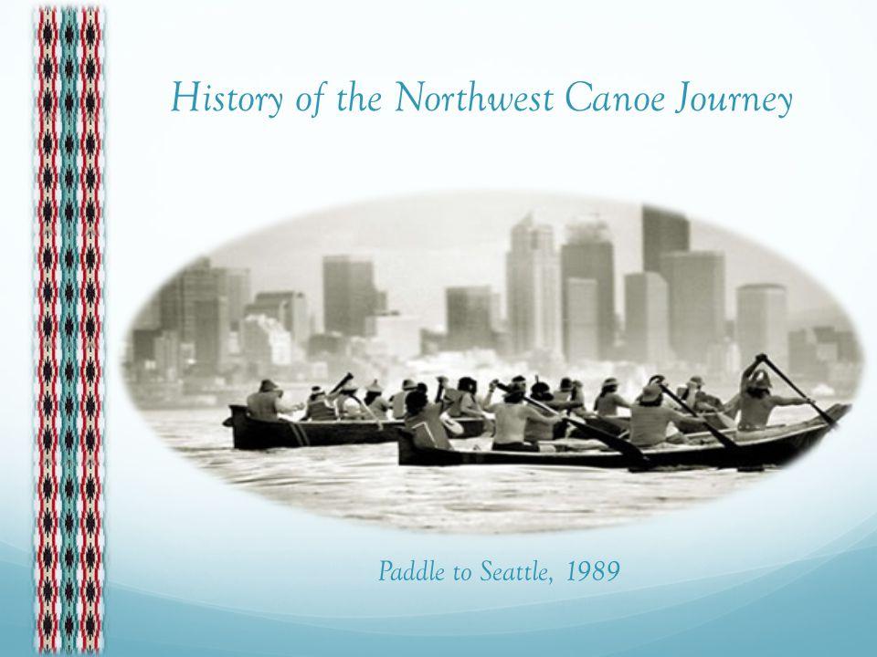 History of the Northwest Canoe Journey Paddle to Seattle, 1989