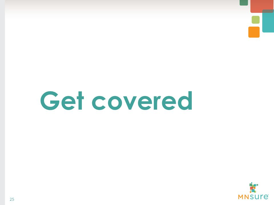 Get covered 25