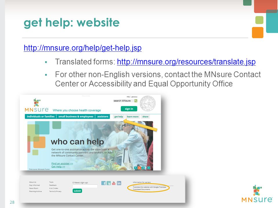 get help: website 28  Translated forms: http://mnsure.org/resources/translate.jsphttp://mnsure.org/resources/translate.jsp  For other non-English ve