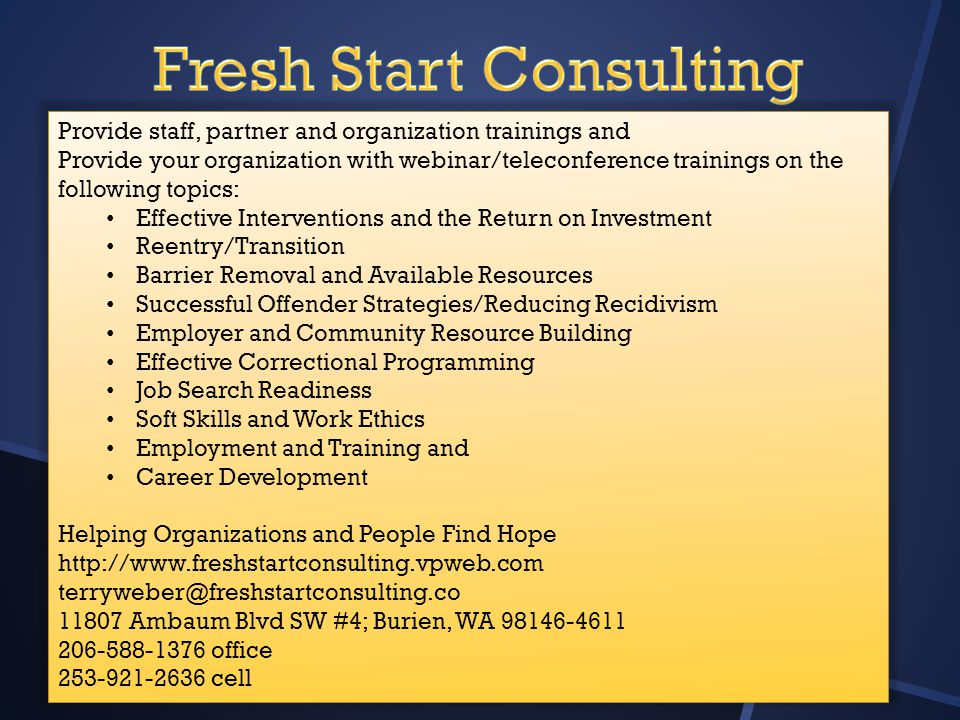 Fresh Start Consulting provides services to assist organizational or individual needs for those impacted by background issues and other special populations.