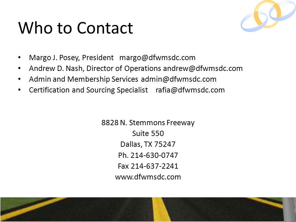 Who to Contact Margo J. Posey, President margo@dfwmsdc.com Andrew D.