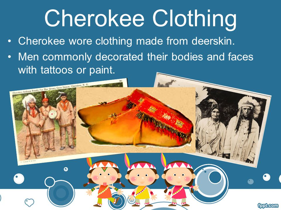 Cherokee Daily Life The Cherokee were farmers and hunters.