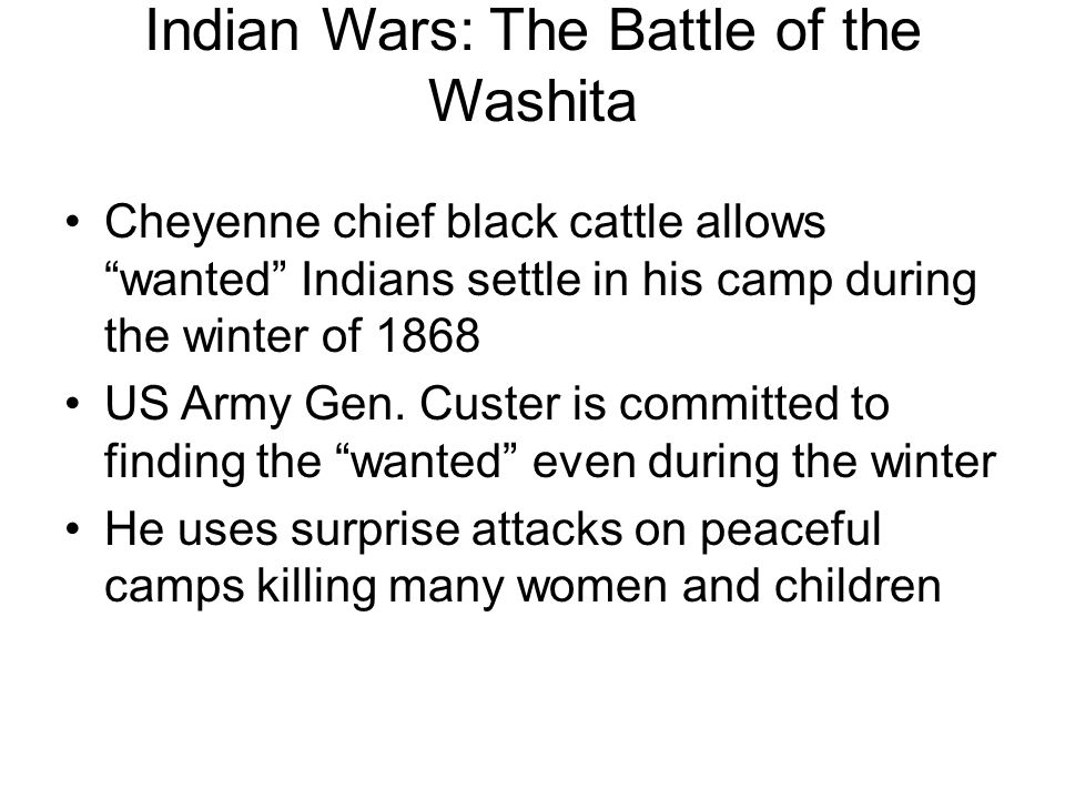 """Indian Wars: The Battle of the Washita Cheyenne chief black cattle allows """"wanted"""" Indians settle in his camp during the winter of 1868 US Army Gen. C"""
