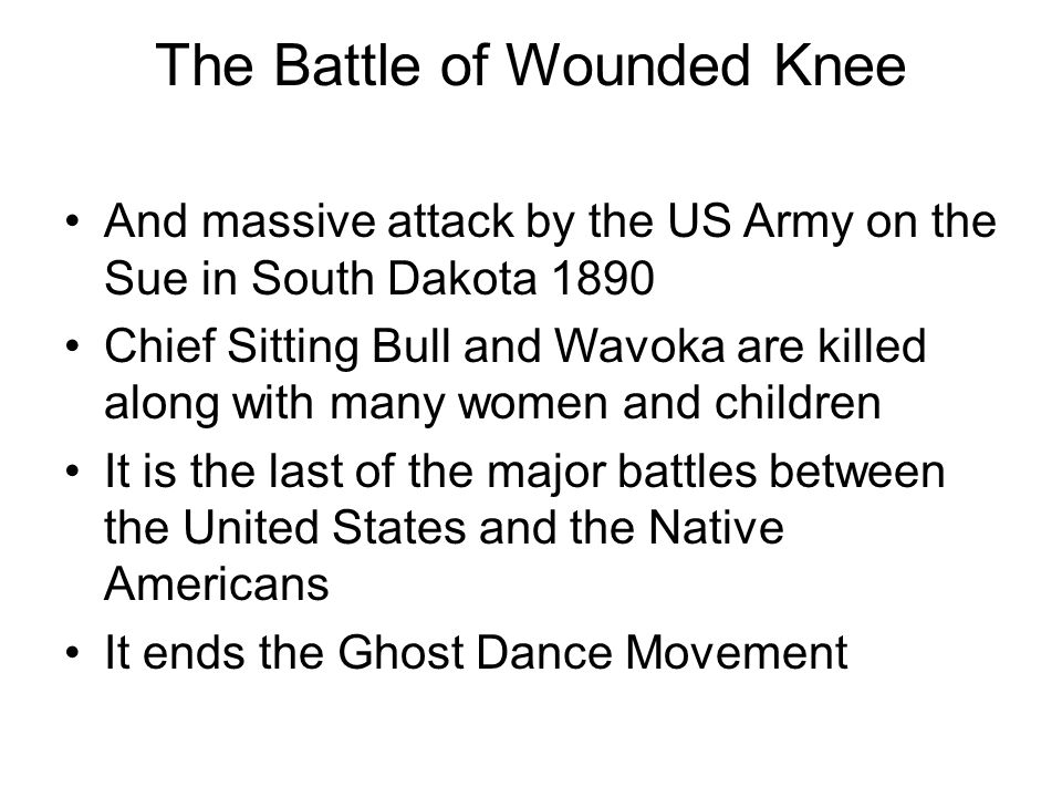 The Battle of Wounded Knee And massive attack by the US Army on the Sue in South Dakota 1890 Chief Sitting Bull and Wavoka are killed along with many