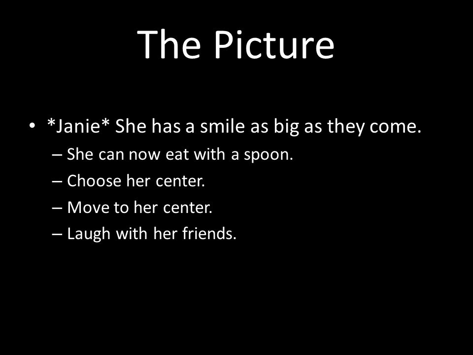 The Picture *Janie* She has a smile as big as they come.