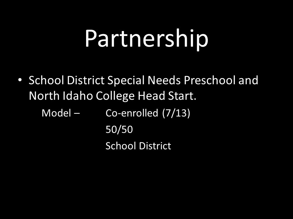 Partnership School District Special Needs Preschool and North Idaho College Head Start.