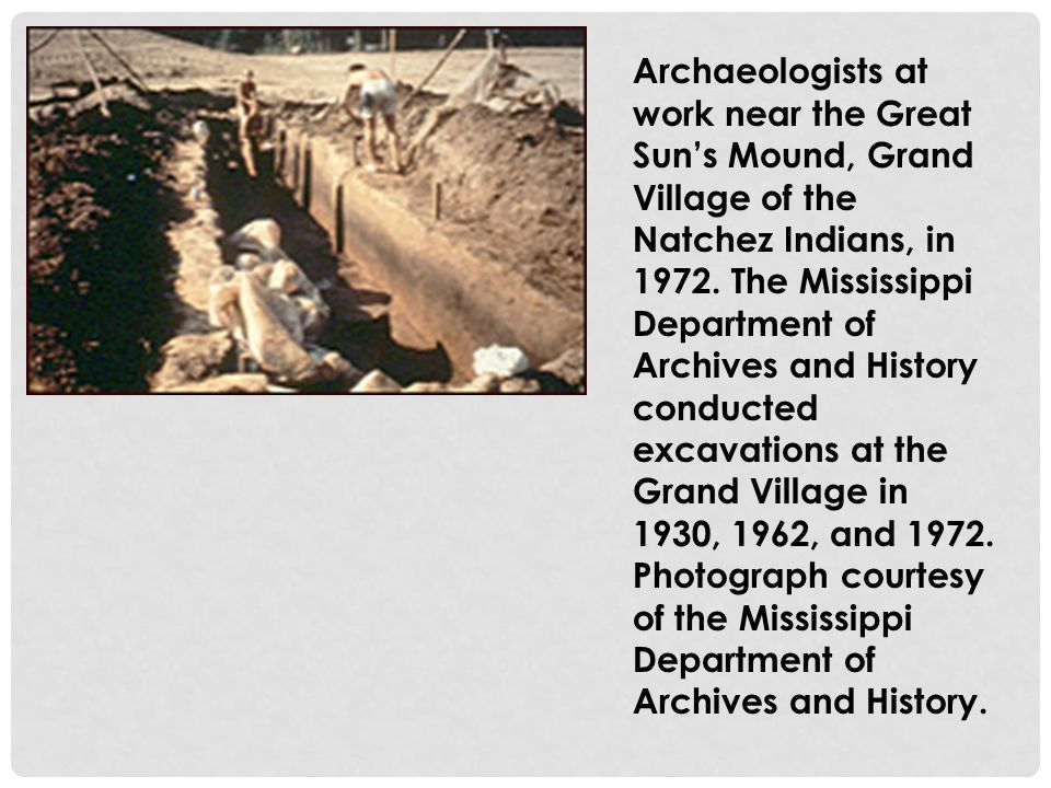 Archaeologists at work near the Great Sun's Mound, Grand Village of the Natchez Indians, in 1972.