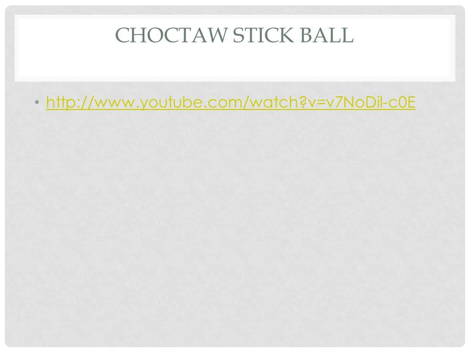CHOCTAW STICK BALL http://www.youtube.com/watch?v=v7NoDil-c0E