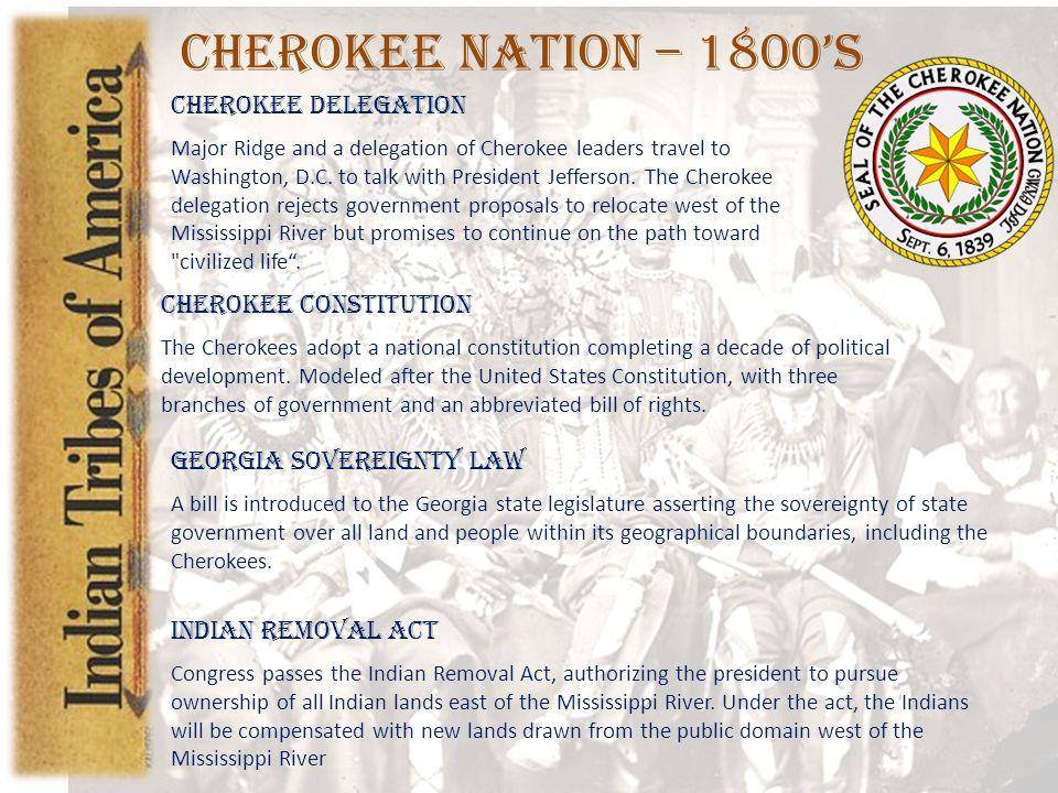 Cherokee Nation – 1800's Cherokee Delegation Major Ridge and a delegation of Cherokee leaders travel to Washington, D.C.