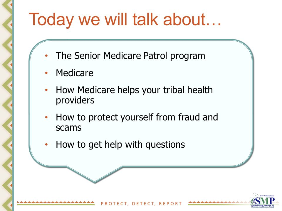 health care Trained volunteers that help elders prevent health care fraud and assist people if they feel they have been scammed.