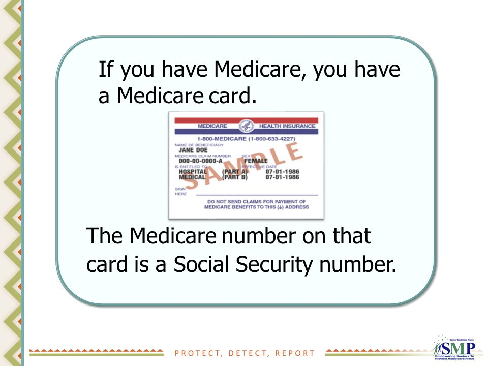 If you have Medicare, you have a Medicare card.