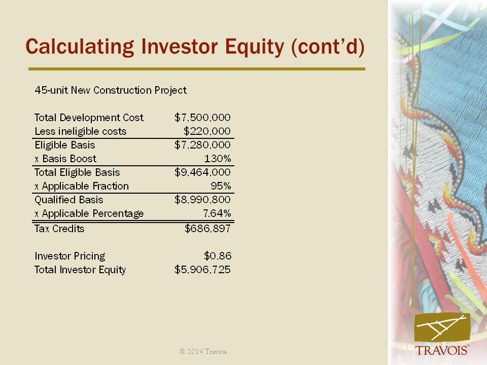 © 2014 Travois Calculating Investor Equity (cont'd)