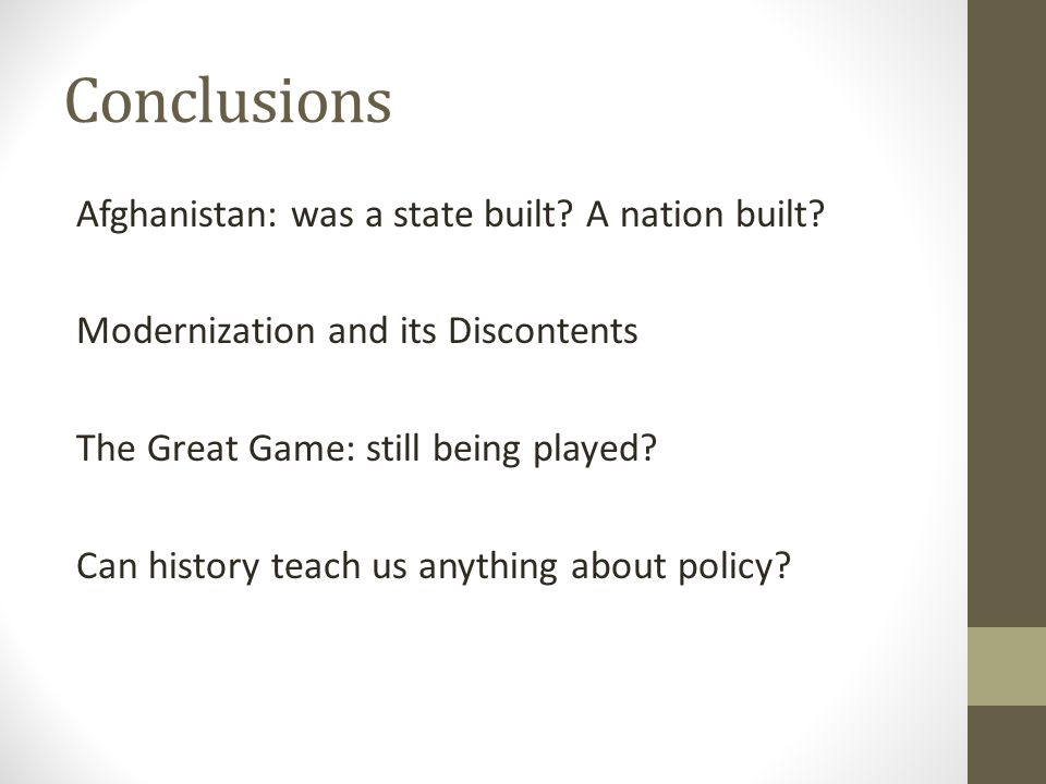 Conclusions Afghanistan: was a state built. A nation built.