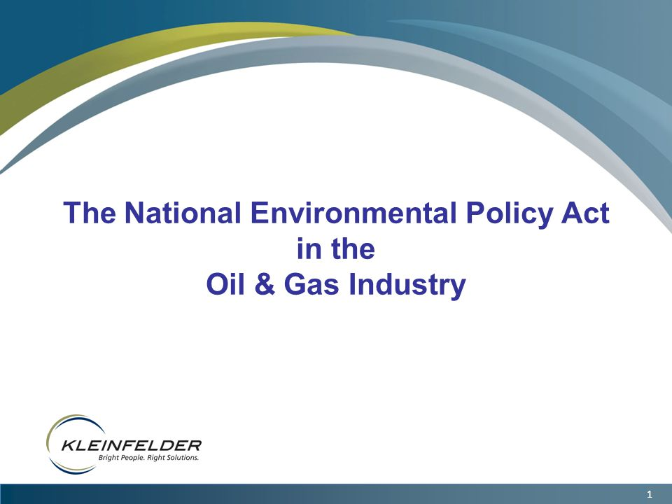 1 The National Environmental Policy Act in the Oil & Gas Industry