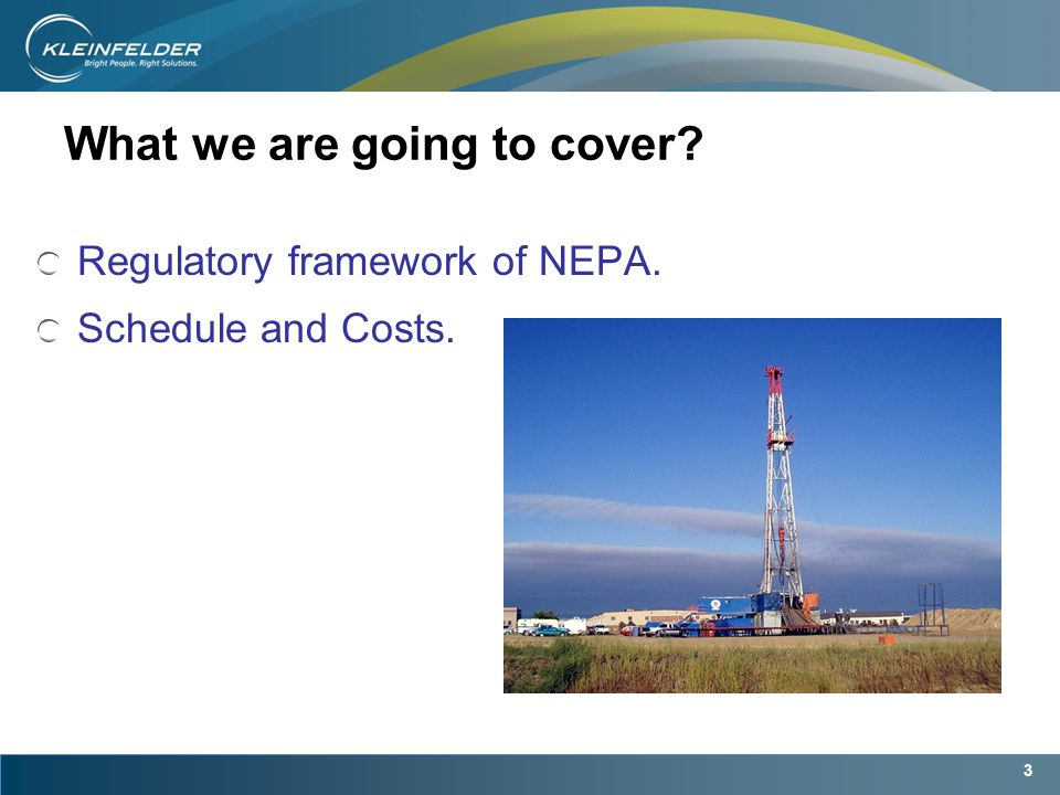 3 What we are going to cover Regulatory framework of NEPA. Schedule and Costs.