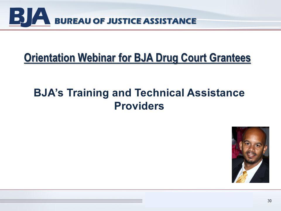 Performance Measurement Tool (PMT) BUREAU OF JUSTICE ASSISTANCE Orientation Webinar for BJA Drug Court Grantees BJA's Training and Technical Assistanc