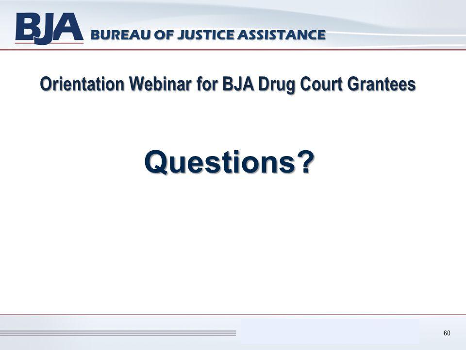Performance Measurement Tool (PMT) BUREAU OF JUSTICE ASSISTANCE Orientation Webinar for BJA Drug Court Grantees Questions.