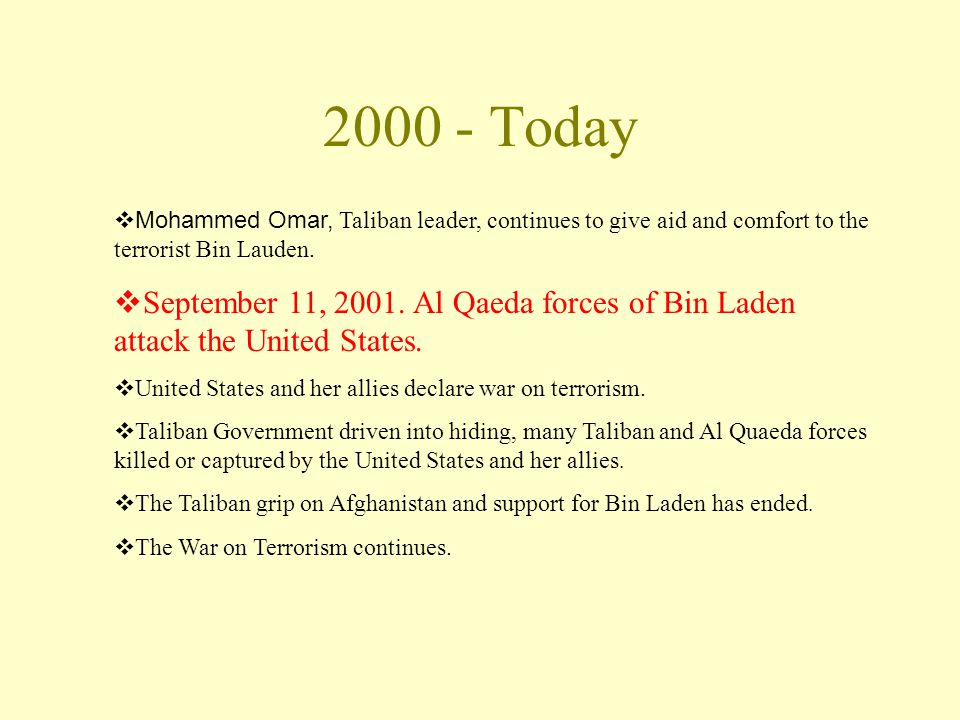 2000 - Today  Mohammed Omar, Taliban leader, continues to give aid and comfort to the terrorist Bin Lauden.