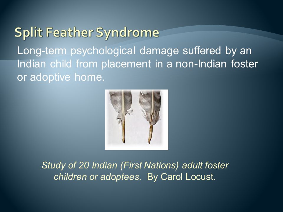 Long-term psychological damage suffered by an Indian child from placement in a non-Indian foster or adoptive home. Study of 20 Indian (First Nations)