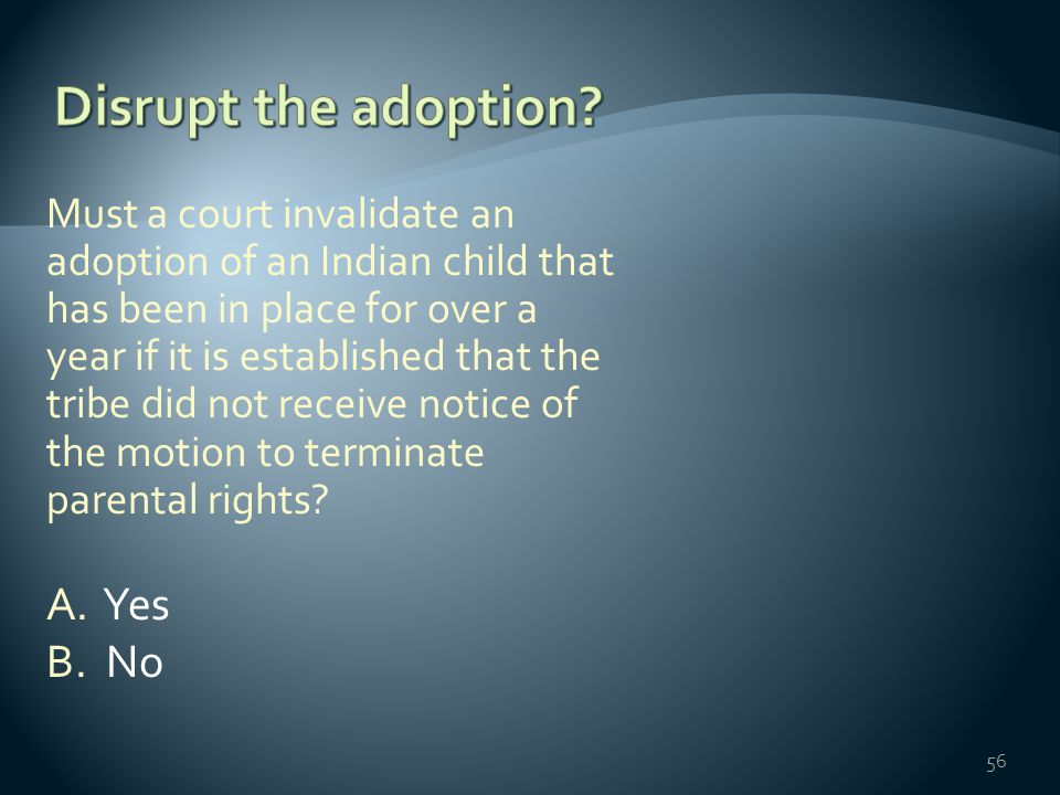 Must a court invalidate an adoption of an Indian child that has been in place for over a year if it is established that the tribe did not receive noti