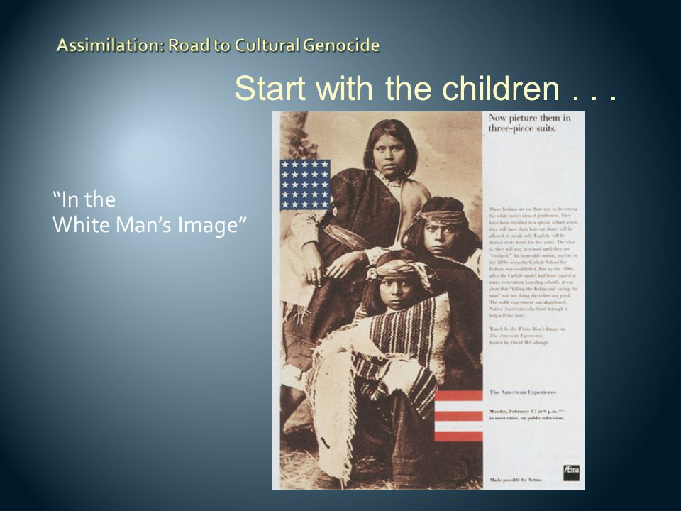 """In the White Man's Image"" Start with the children..."
