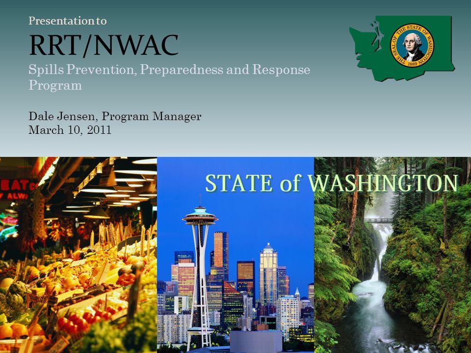 Presentation to RRT/NWAC Spills Prevention, Preparedness and Response Program Dale Jensen, Program Manager March 10, 2011