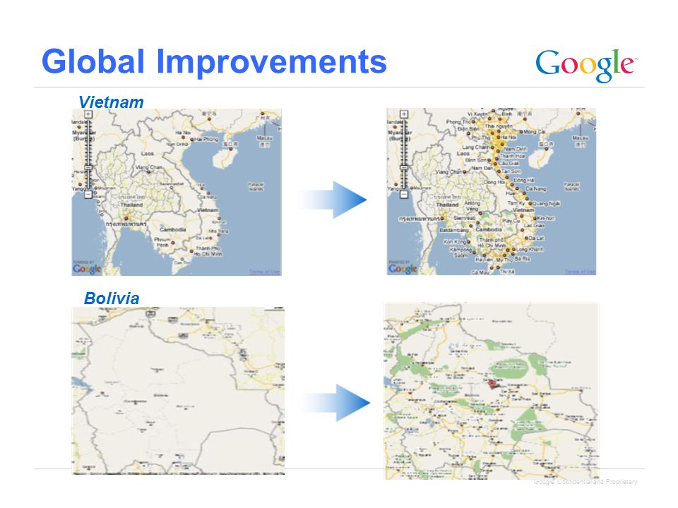 Google Confidential and Proprietary Global Improvements Vietnam Bolivia