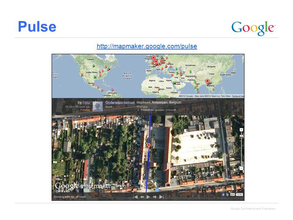 Google Confidential and Proprietary Pulse http://mapmaker.google.com/pulse