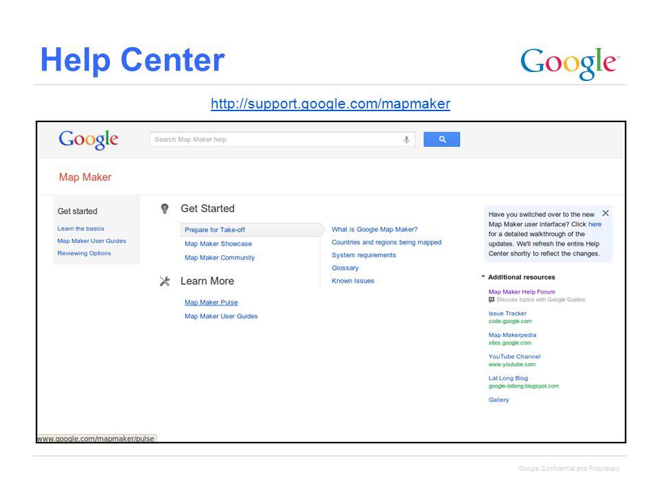 Google Confidential and Proprietary Help Center http://support.google.com/mapmaker
