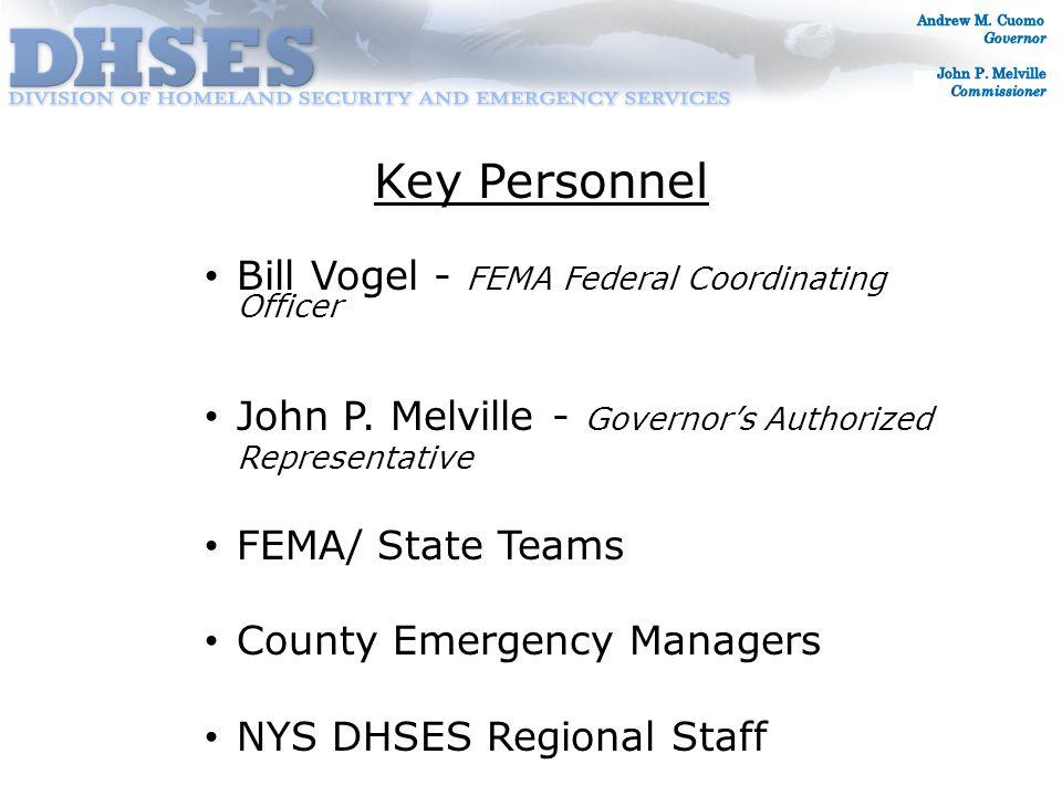 Key Personnel Bill Vogel - FEMA Federal Coordinating Officer John P.