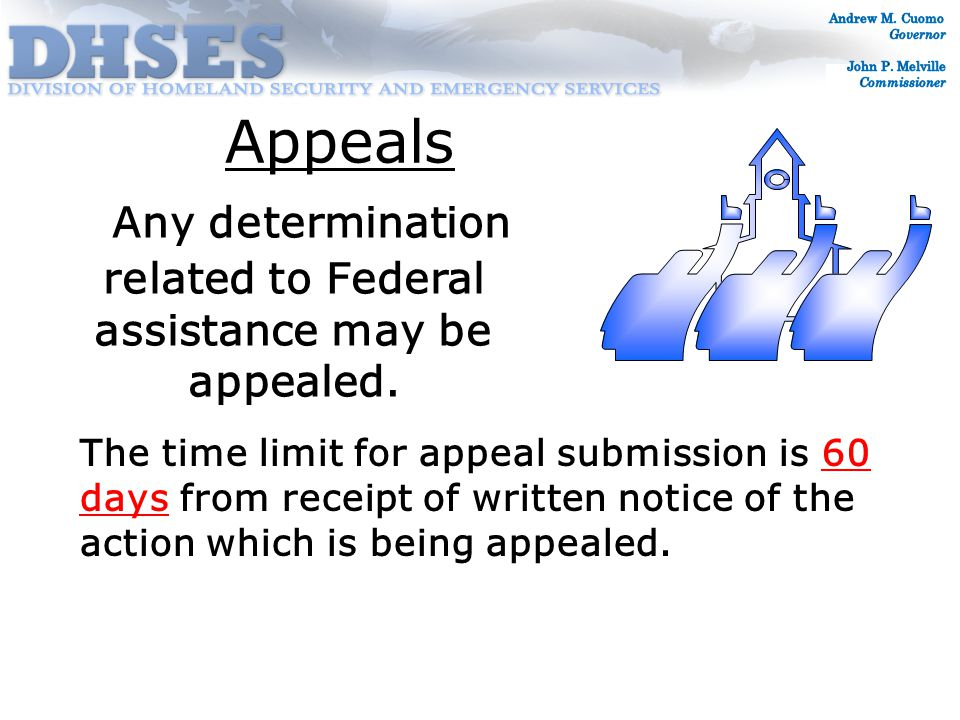 Appeals Any determination related to Federal assistance may be appealed.
