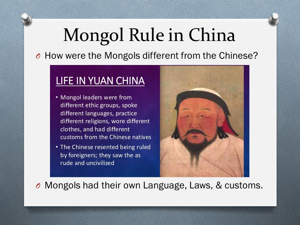 Mongol Rule in China O How were the Mongols different from the Chinese? O Mongols had their own Language, Laws, & customs.