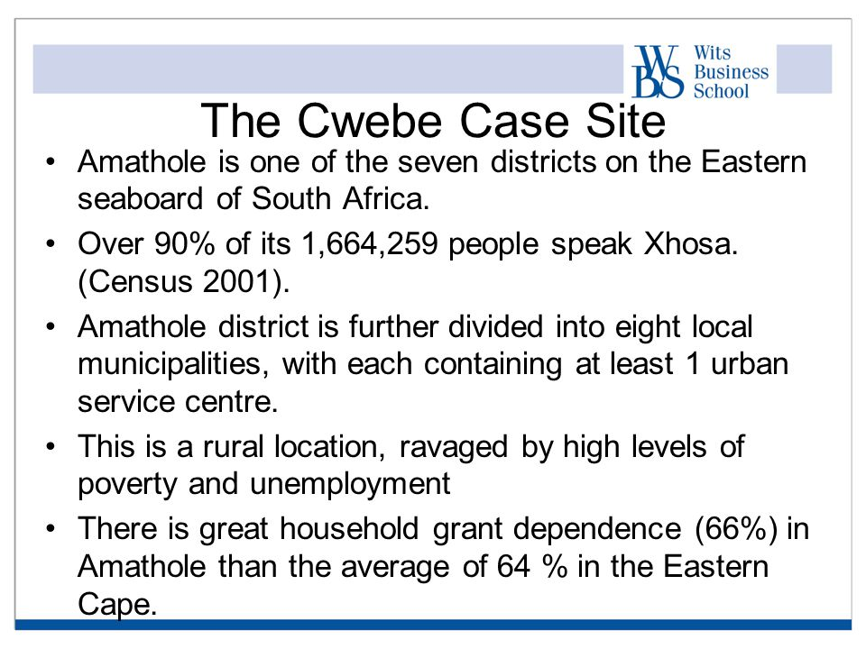 The Cwebe Case Site Amathole is one of the seven districts on the Eastern seaboard of South Africa.