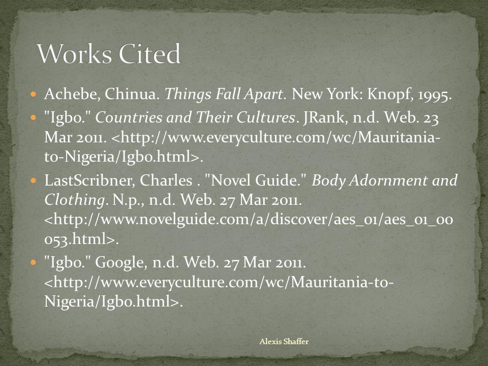 Achebe, Chinua. Things Fall Apart. New York: Knopf, 1995.