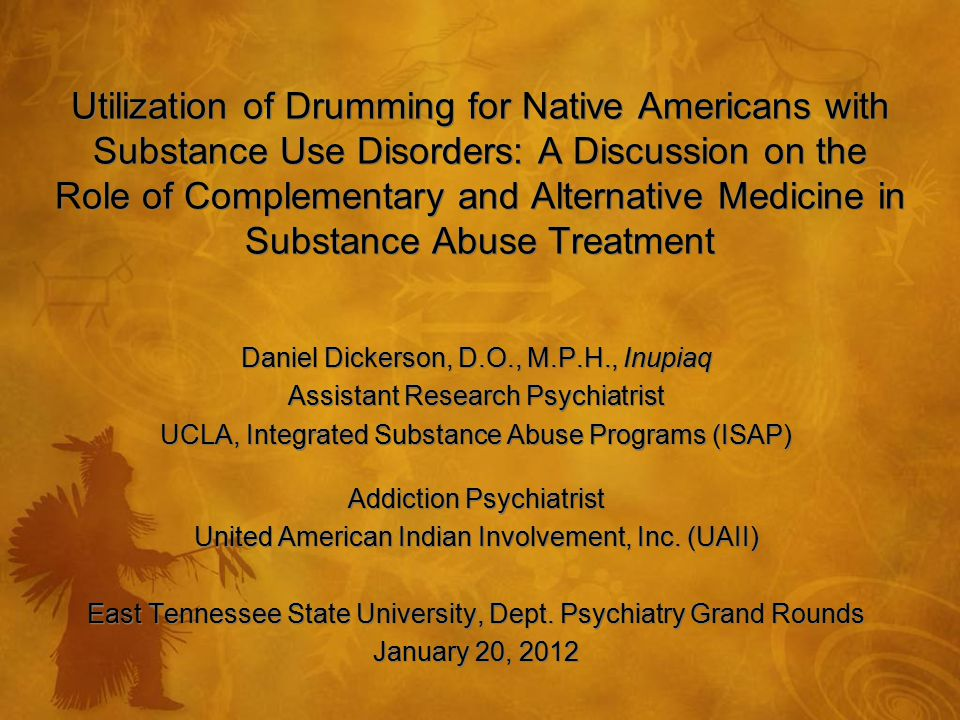 Utilization of Drumming for Native Americans with Substance Use Disorders: A Discussion on the Role of Complementary and Alternative Medicine in Subst