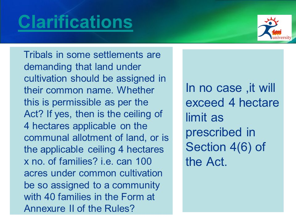 Clarifications Tribals in some settlements are demanding that land under cultivation should be assigned in their common name. Whether this is permissi