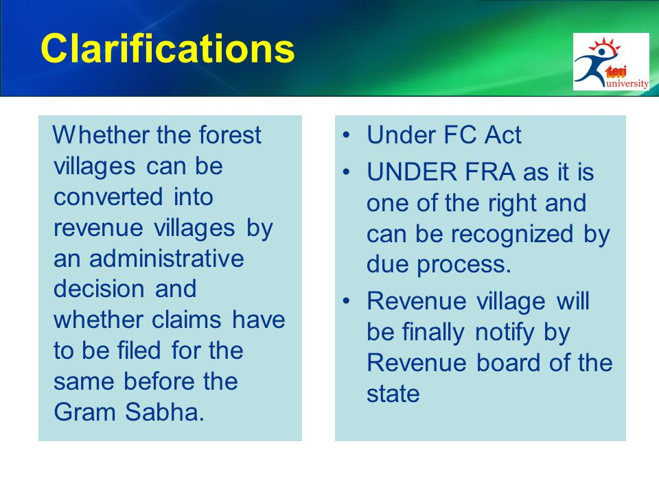 Clarifications Whether the forest villages can be converted into revenue villages by an administrative decision and whether claims have to be filed for the same before the Gram Sabha.