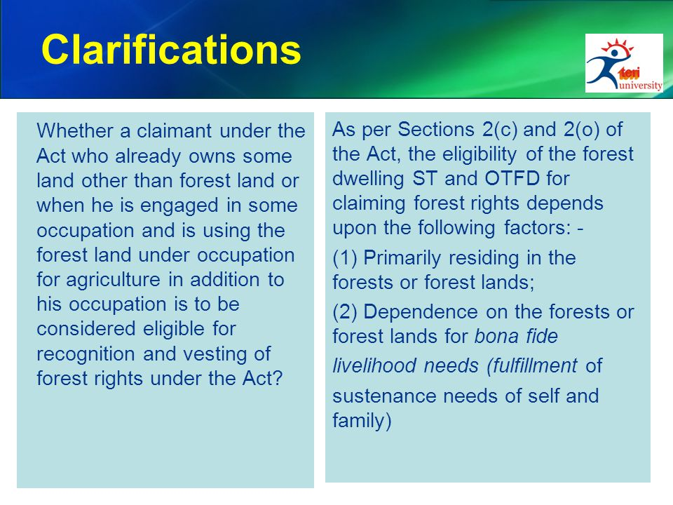Clarifications Whether a claimant under the Act who already owns some land other than forest land or when he is engaged in some occupation and is usin
